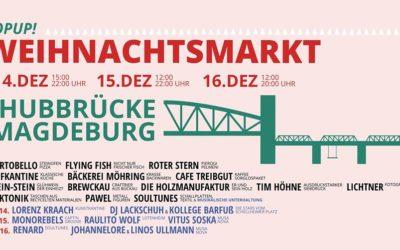 Einladung zum Auftakt: POPUP! Weihnachtsmarkt @ Hubbrücke Magdeburg